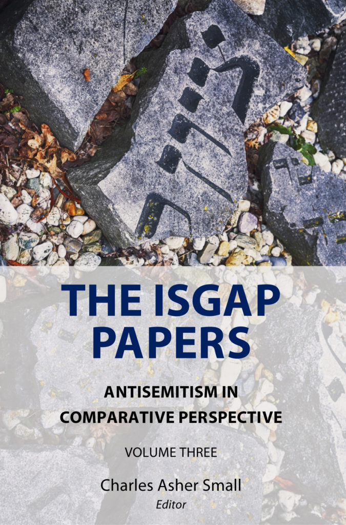 The ISGAP Papers: Antisemitism In Comparative Perspective – Volume Three by Charles Asher Small