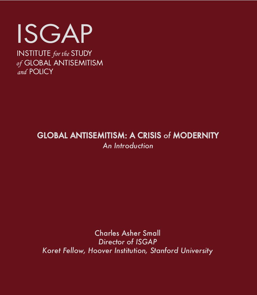 Global Antisemitism: A Crisis of Modernity – An Introduction by Charles Asher Small