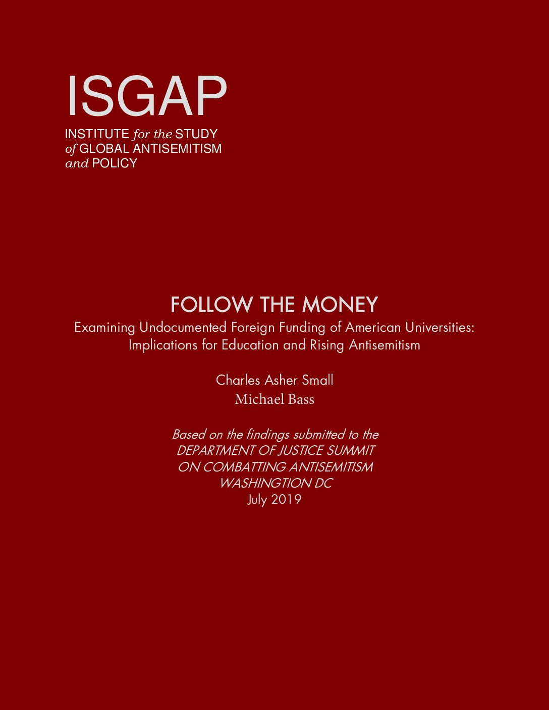 Follow The Money: Examining Undocumented Foreign Funding of American Universities, Implications for Education and Rising Antisemitism by Charles Asher Small and Michael Bass