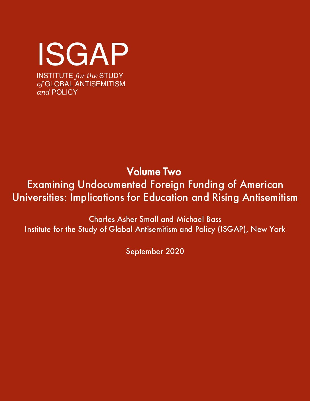 Volume II – Examining Undocumented Foreign Funding of American Universities: Implications for Education and Rising Antisemitism by Charles Asher Small and Michael Bass
