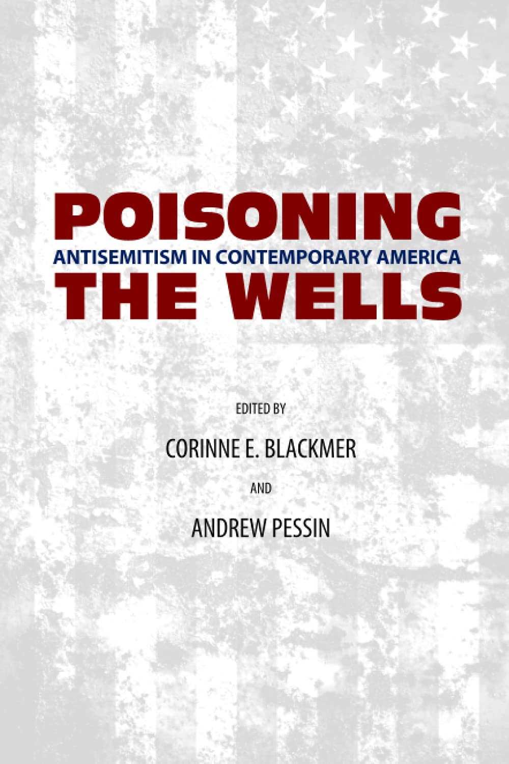 Poisoning the Wells: Antisemitism in Contemporary America